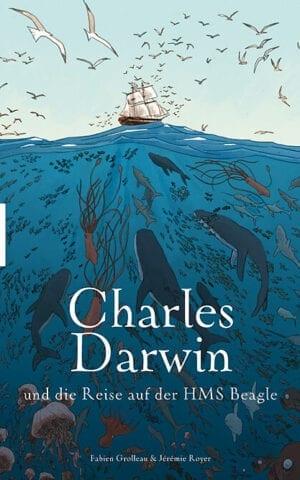 Charles Darwin und die Reise auf der HMS Beagle